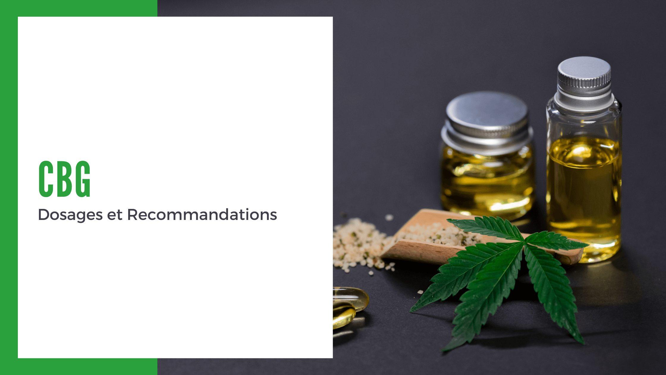 CBG Dosages et Recommandations