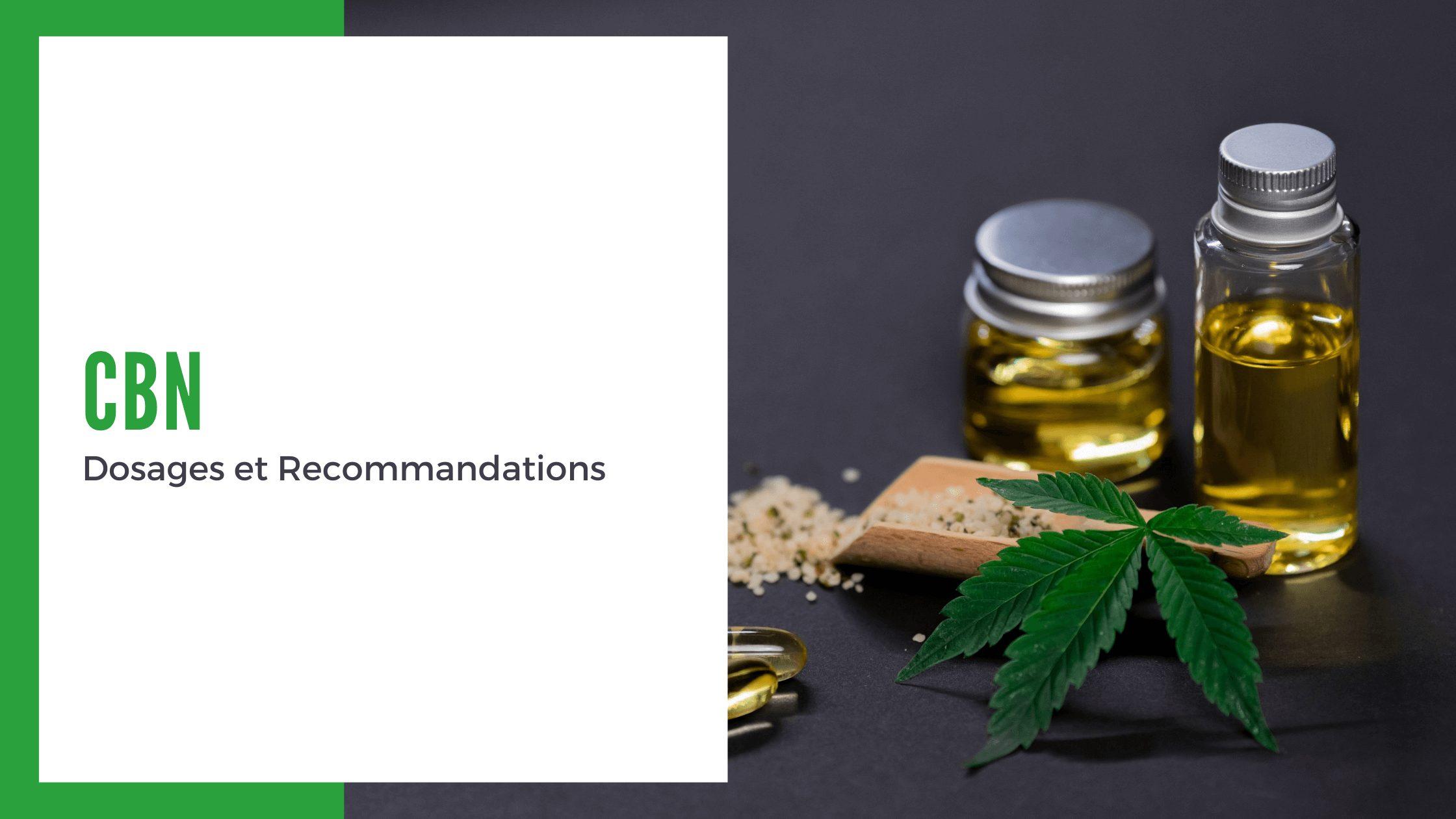 CBN Dosages et Recommandations